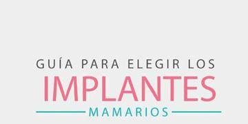 Guía para elegir los implantes mamarios